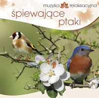 Muzyka relaksacyjna Śpiewające ptaki CD