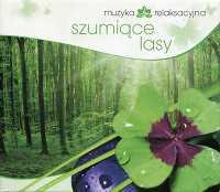 Muzyka relaksacyjna Szumiące lasy CD
