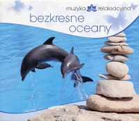Muzyka relaksacyjna Bezkresne oceany CD