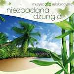 Muzyka relaksacyjna Niezbadana dżungla CD