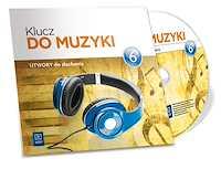 Klucz do muzyki. Utwory do słuchania. CD audio SP kl.6