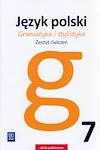 Język polski Gramatyka i stylistyka Zeszyt ćwiczeń Klasa 7