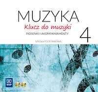Klucz do muzyki Piosenki i akompaniamenty klasa 4 CD 1-2