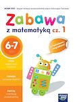 Edukacja wczesnoszkolna EW SZKOŁA NA MIARĘ Zeszyt ćwiczeń Zabawa z matematyką cz. 1 (6-7 lat)