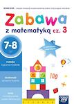 Edukacja wczesnoszkolna EW SZKOŁA NA MIARĘ Zeszyt ćwiczeń Zabawa z matematyką cz. 3 (7-8 lat)