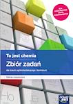 Chemia PP TO JEST CHEMIA ZR RE kl. 1-4 Zbiór zadań