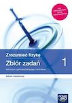 Fizyka PP ZROZUMIEĆ FIZYKĘ ZR RE cz. 1 Zbiór zadań