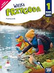 Edukacja wczesnoszkolna EW WIELKA PRZYGODA kl. 1 cz. 2 Podręcznik zintegrowany (4 edukacje)