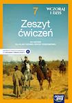 Historia SP WCZORAJ I DZIŚ RE ZM kl. 7 Zeszyt ćwiczeń