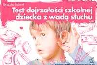 Test dojrzałości szkolnej dziecka z wadą słuchu