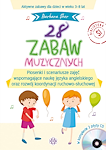 28 zabaw muzycznych Piosenki i scenariusze zajęć wspomagające naukę języka angielskiego oraz rozwój koordynacji ruchowo-słuchowej (Komplet książka + 2 płyty CD)