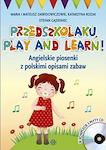 Przedszkolaku Play and learn (Komplet książka +3 płyty CD)