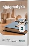Matematyka 3 Podręcznik dla klasy 3 szkół branżowych I stopnia